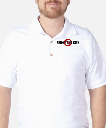 Anti Friday the 13th Golf Shirt