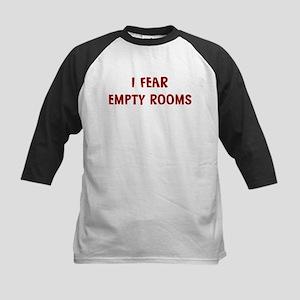 I Fear EMPTY ROOMS Kids Baseball Jersey