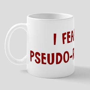 I Fear PSEUDO-RABIES Mug