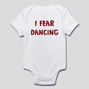 I Fear DANCING Infant Bodysuit
