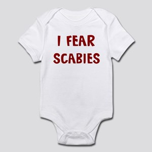 I Fear SCABIES Infant Bodysuit