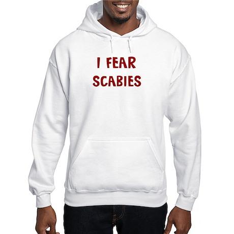 I Fear SCABIES Hooded Sweatshirt