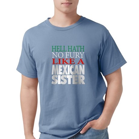 Gift For Mexican Sister Hell hath no fur T-Shirt