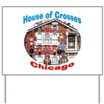 House of Crosses, Chicago Yard Sign