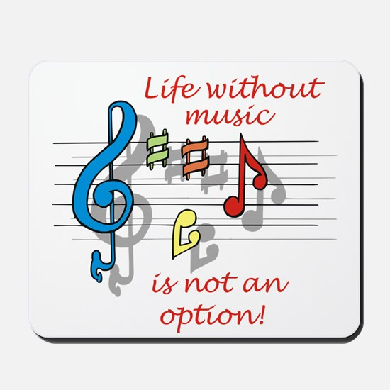 Life Without Music Mousepad