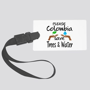 Please Colombia Save Trees & Wat Large Luggage Tag