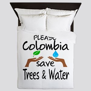 Please Colombia Save Trees & Water Queen Duvet