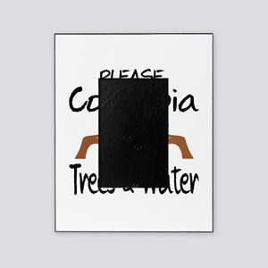 Please Colombia Save Trees & Water Picture Frame