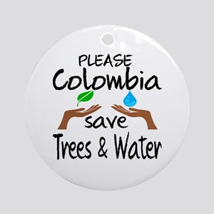 Please Colombia Save Trees & Water Round Ornament