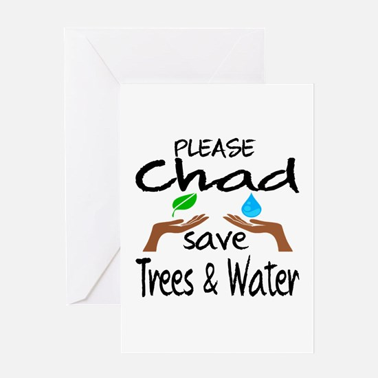 Please Chad Save Trees & Water Greeting Card