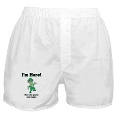 I'm Here! The Party Can Begin. Boxer Shorts