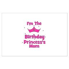 1st Birthday Princess's Mom! Posters