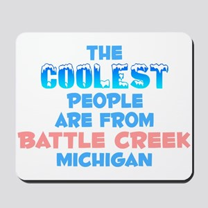 Coolest: Battle Creek, MI Mousepad
