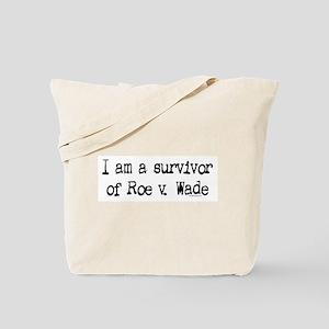Survivor of Roe v. Wade Tote Bag