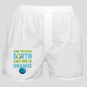 Stop Treating Earth Like She Is Uranu Boxer Shorts