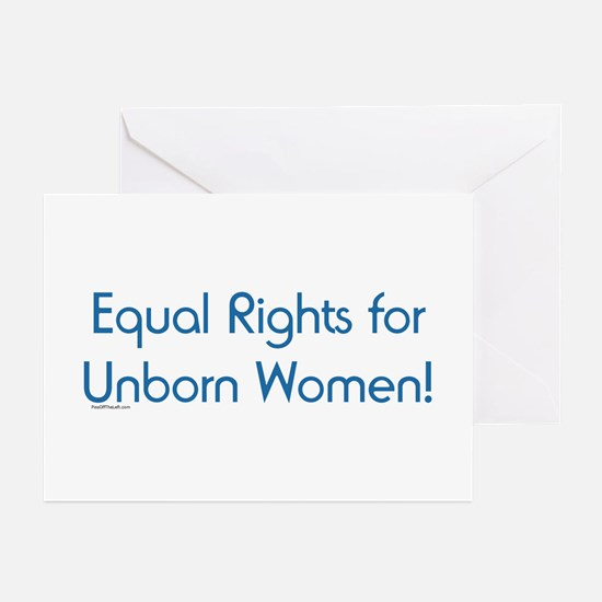 Equal Rights for Unborn Women Greeting Cards (Pk o