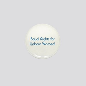 Equal Rights for Unborn Women Mini Button
