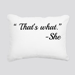 That's What - She Rectangular Canvas Pillow