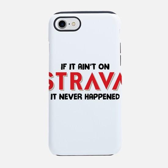 If it aint on STRAVA iPhone 8/7 Tough Case