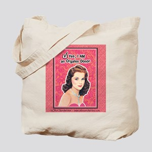 Tote Bag: Yes, I am an orgasm donor!