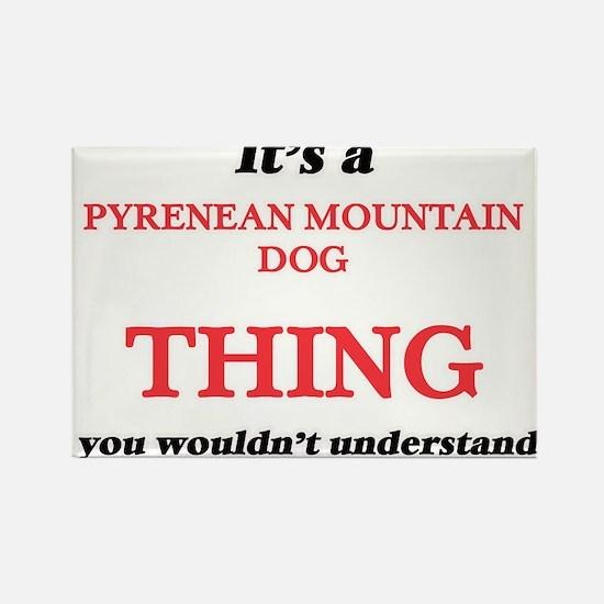 It's a Pyrenean Mountain Dog thing, yo Magnets