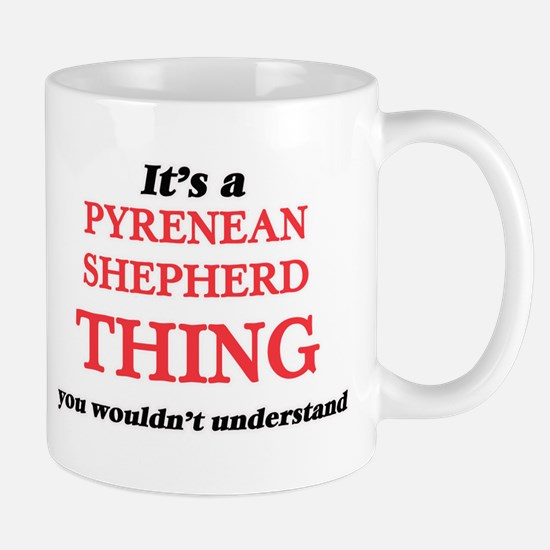 It's a Pyrenean Shepherd thing, you would Mugs