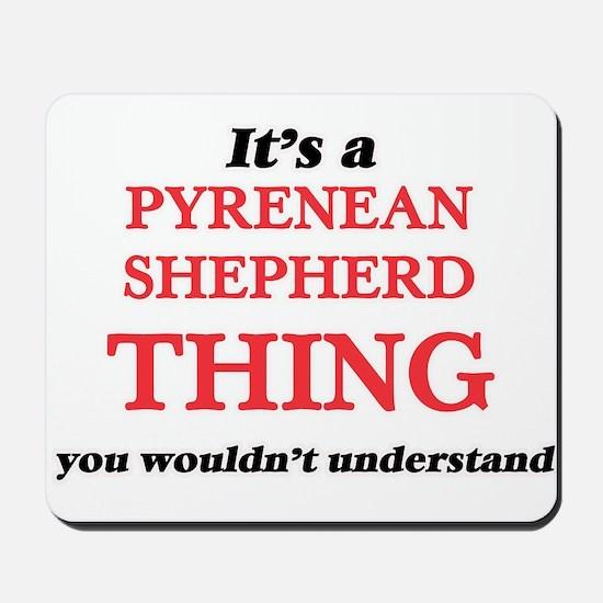 It's a Pyrenean Shepherd thing, you Mousepad