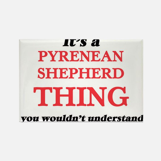 It's a Pyrenean Shepherd thing, you wo Magnets