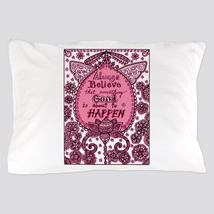 Always Believe Pillow Case