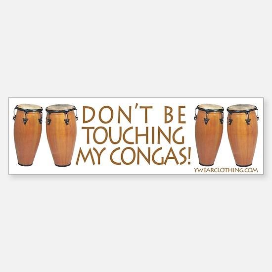 Don't Touch Congas Bumper Bumper Bumper Sticker