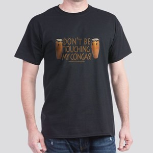 Don't Touch Congas Dark T-Shirt