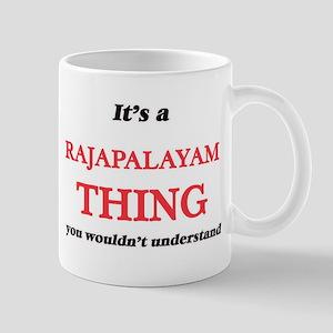 It's a Rajapalayam thing, you wouldn' Mugs