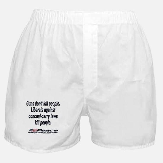 Liberals kill people. Boxer Shorts