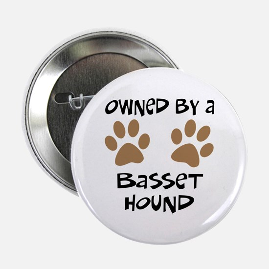 "Owned By A Basset Hound 2.25"" Button"