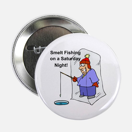 "Smelt Fishing 2.25"" Button"