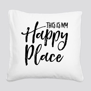 This is my happy place Square Canvas Pillow