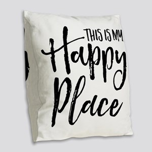 This is my happy place Burlap Throw Pillow