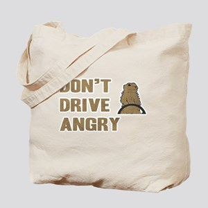 Don't Drive Angry Tote Bag