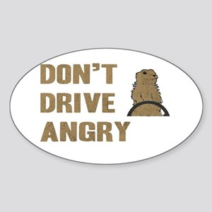 Don't Drive Angry Oval Sticker