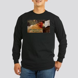 Nobody crosses the chicken Long Sleeve T-Shirt