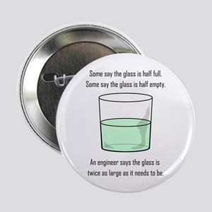 "The Glass is Too Large 2.25"" Button"