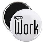 Ogler At Work Magnet