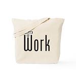 Ogler At Work Tote Bag