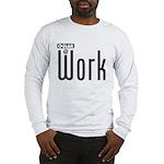 Ogler At Work Long Sleeve T-Shirt