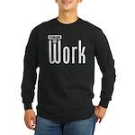 Ogler At Work Long Sleeve Dark T-Shirt