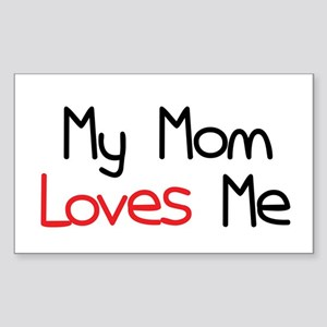 My Mom Loves Me Rectangle Sticker