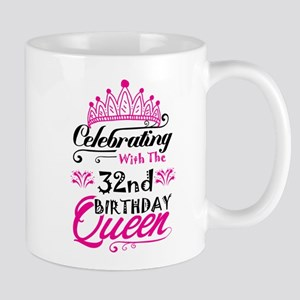 Celebrating With the 32nd Birthday Queen Mugs