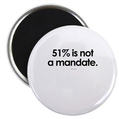 51% is not a mandate ~ Magnet