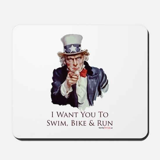 I Want You To Swim, Bike & Run Mousepad