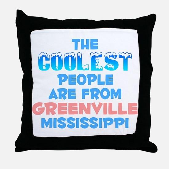 Coolest: Greenville, MS Throw Pillow
